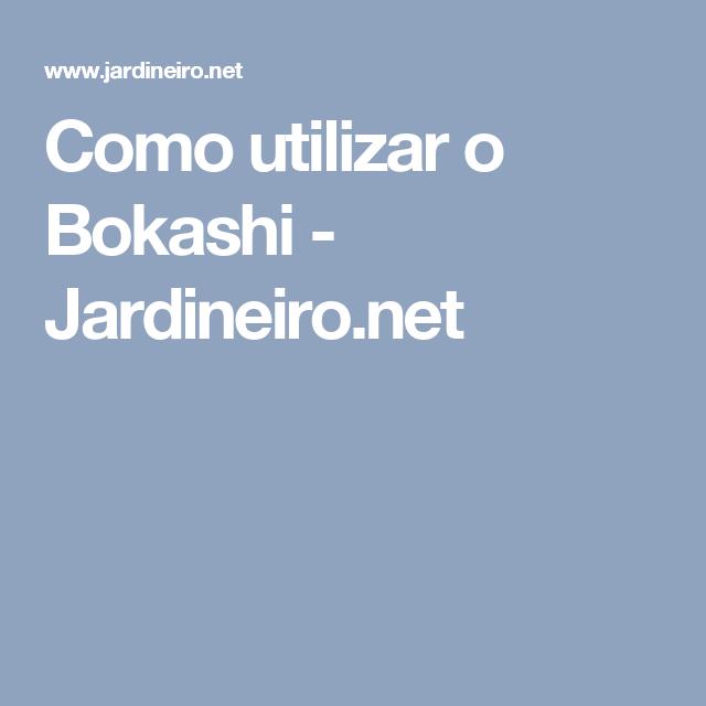 Como utilizar o Bokashi - Jardineiro.net