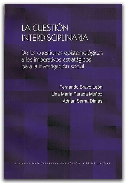 La Cuestión Interdisciplinaria Universidad Distrital Francisco José De Caldas Http Www L Metodo Cientifico Investigacion Metodologia De La Investigacion