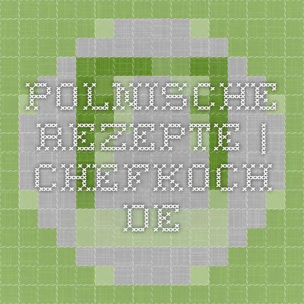 Polnische Rezepte | Chefkoch.de