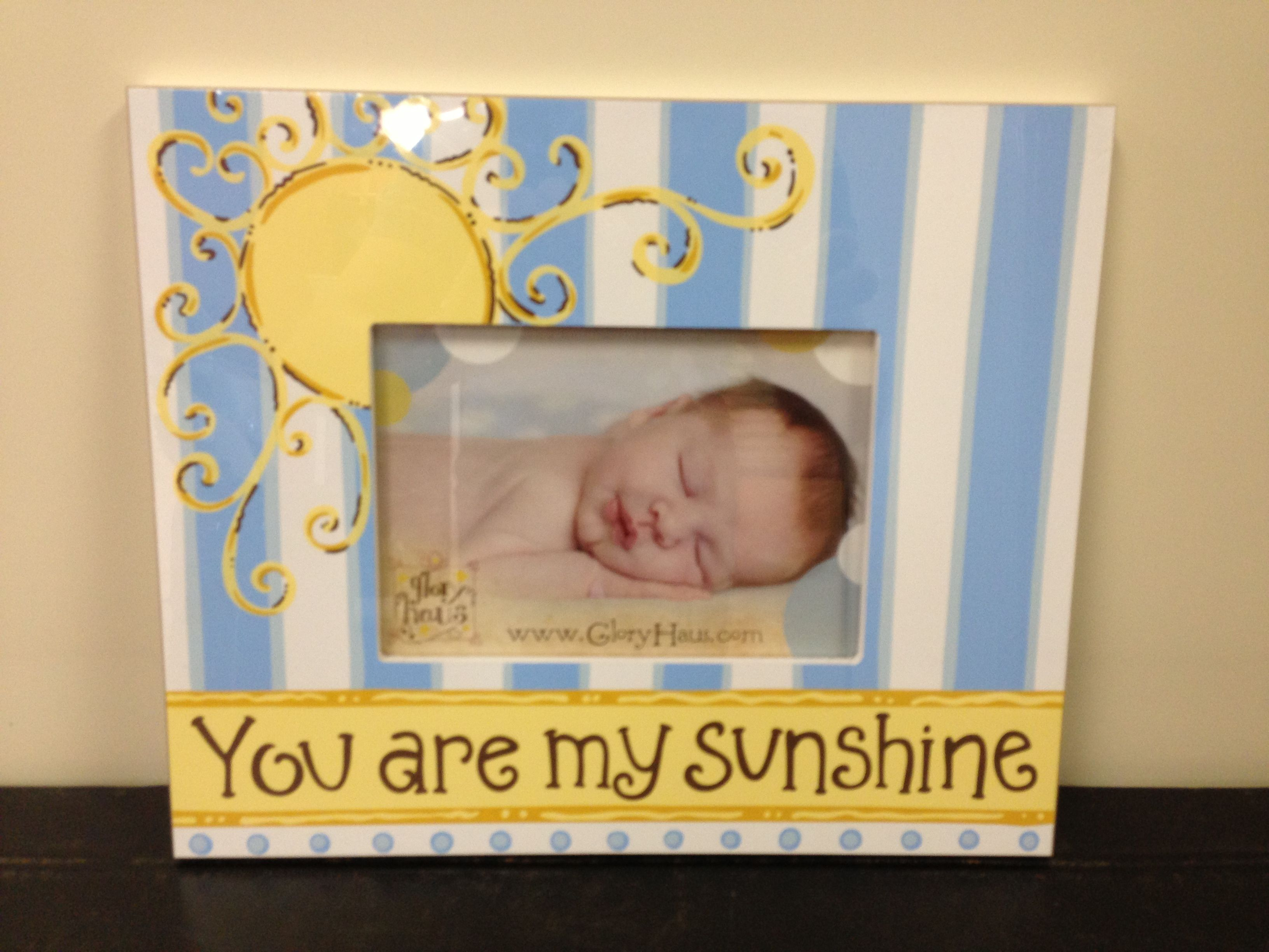 You Are My Sunshine Photo Frame Picture Frames Pinterest