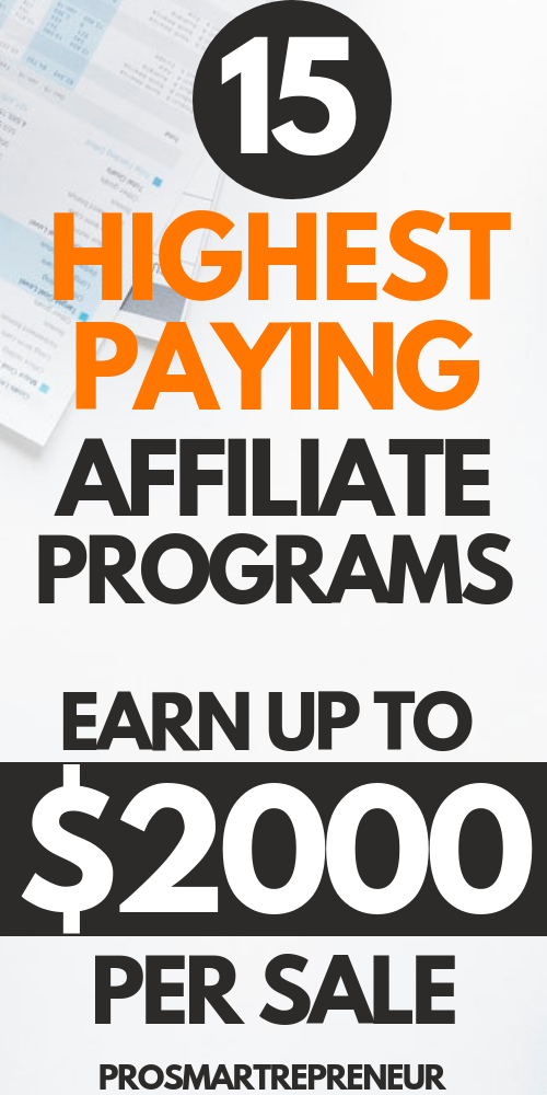 15 Highest Paying Affiliate Programs For Bloggers (up to $2000 per sale)