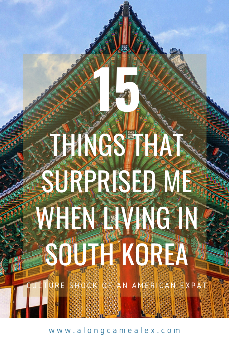 15 Things That Surprised Me While Living In South Korea Living In Korea South Korea Culture South Korea