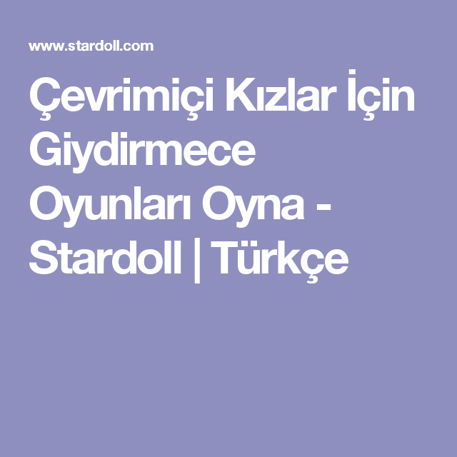 Cevrimici Kizlar Icin Giydirmece Oyunlari Oyna Stardoll Turkce Kizlar Turkce Oyun