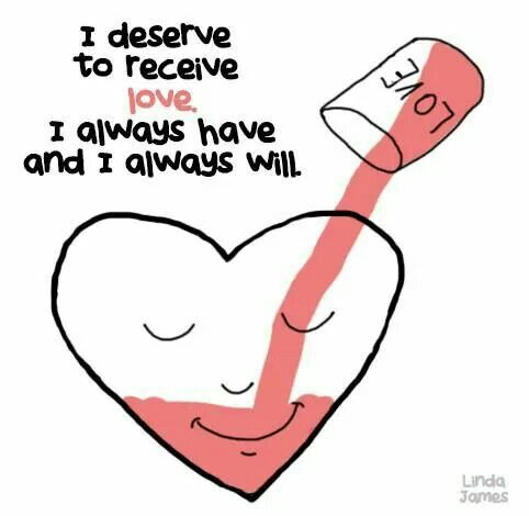 I deserve to recieve love!