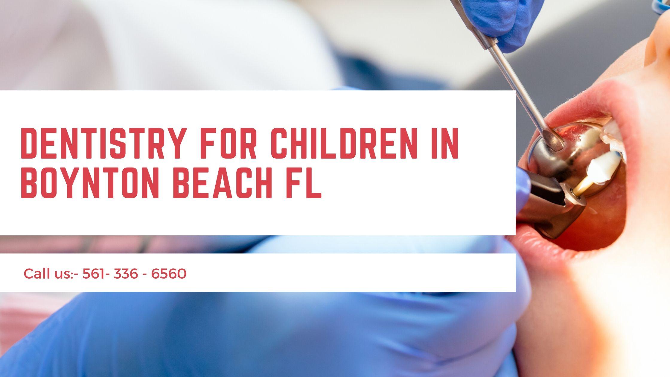 Dentistry For Children In Boynton Beach FL in 2020
