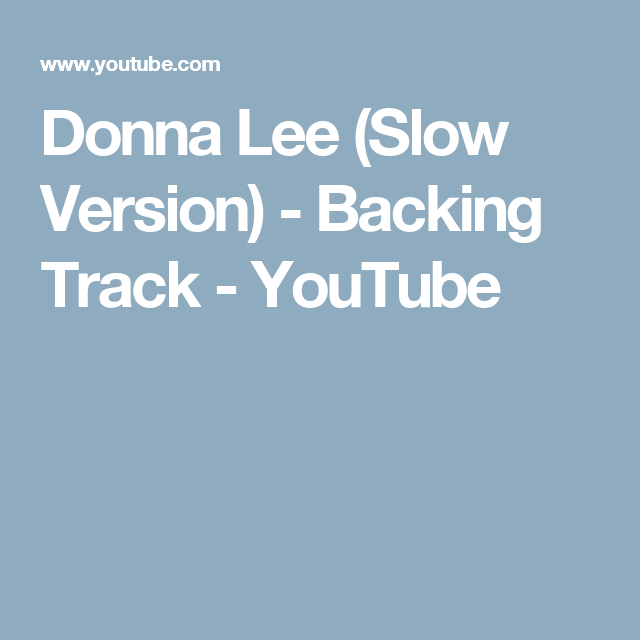 Donna Lee (Slow Version) - Backing Track - YouTube