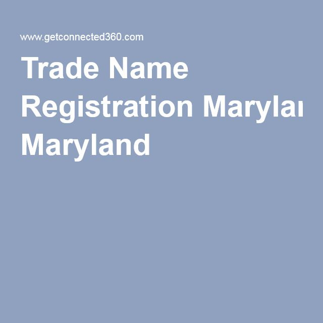 Trade Name Registration Maryland  WwwGetconnectedCom