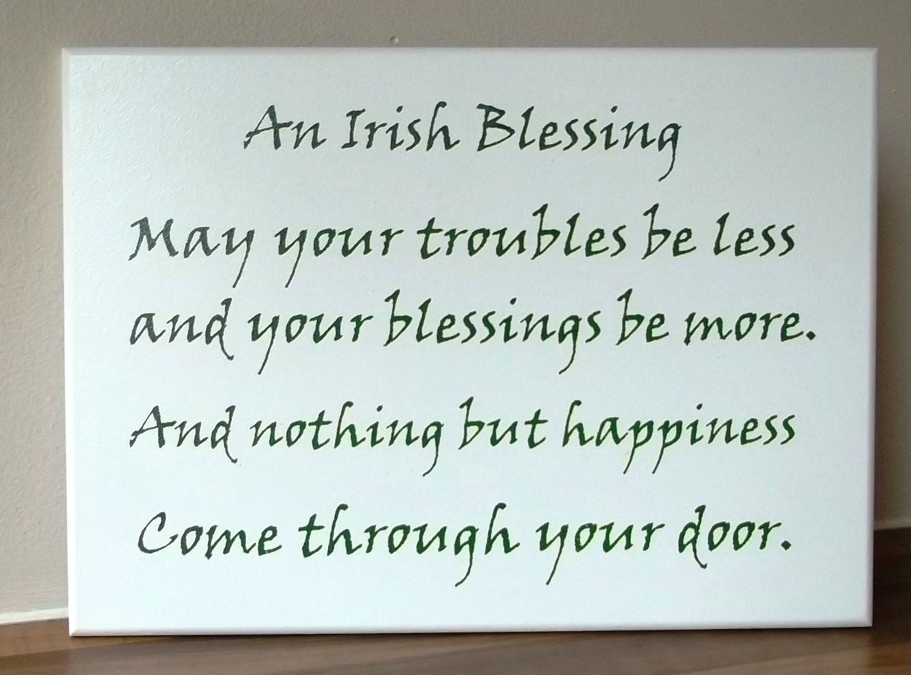 Irish Sign- Plaque- An Irish Blessing, May your troubles be less and your blessings be more, ST Patrick's Day Gift, Wedding ,Made In Ireland by Handmadeskproducts on Etsy