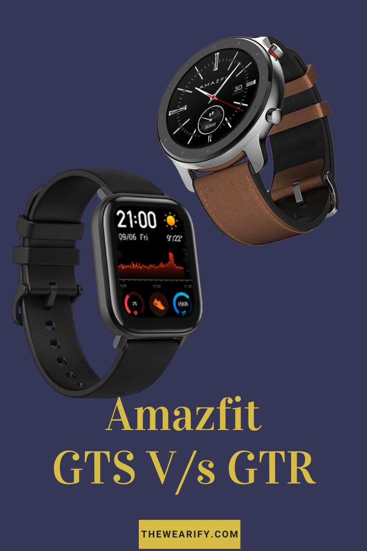 Amazfit Gts Vs Amazfit Gtr Which Is Best Gtr Smart Watch Fitness Tracker