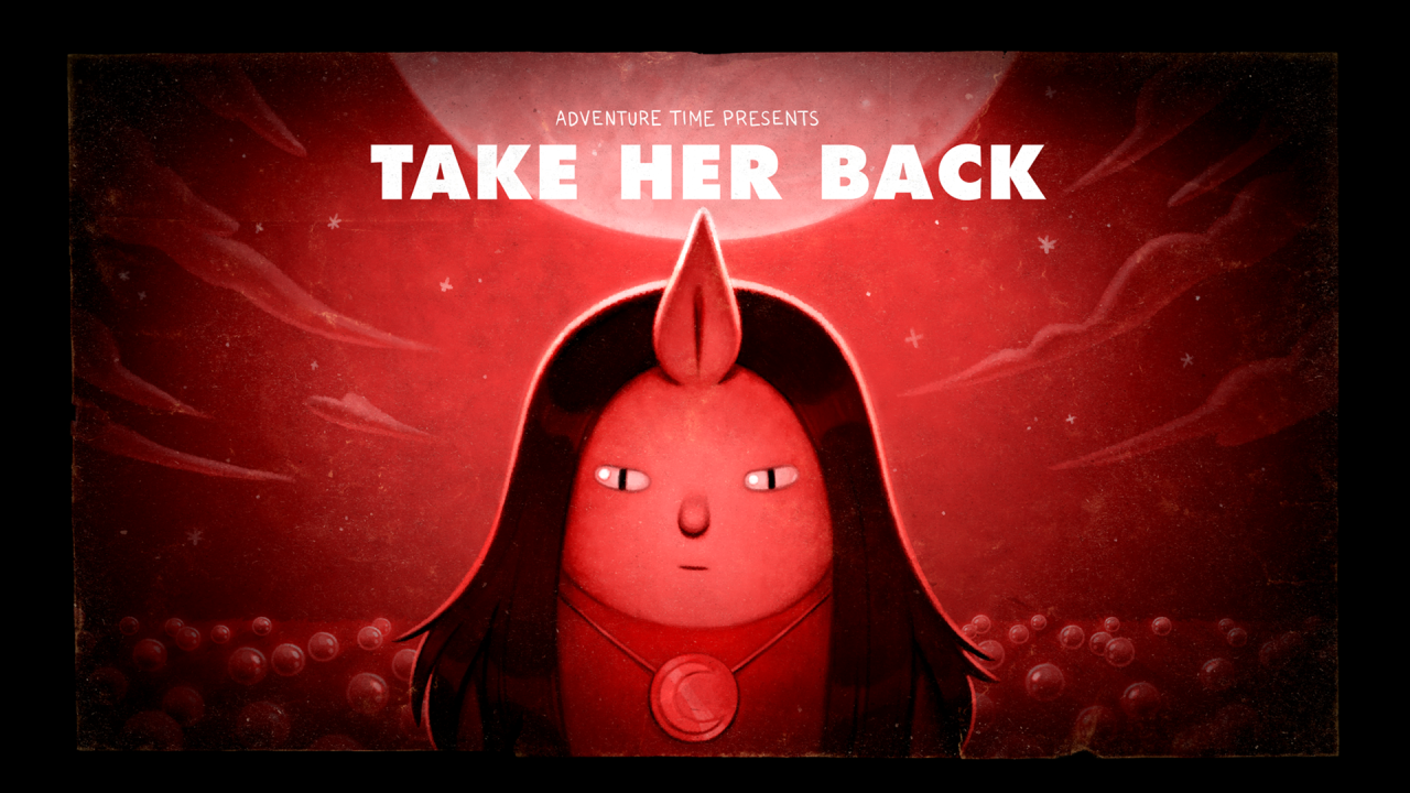 Take Her Back Stakes Pt 6 Title Carddesigned And Painted By Joy Angpremieres Wednesday November 18th At 8 15 7 Hora De Aventura Aventura Y Adventure Time
