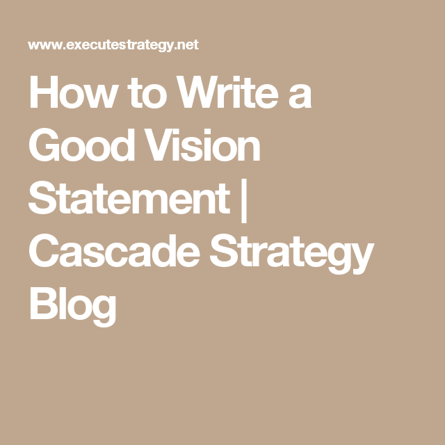 How to Write a Good Vision Statement | Best vision ...