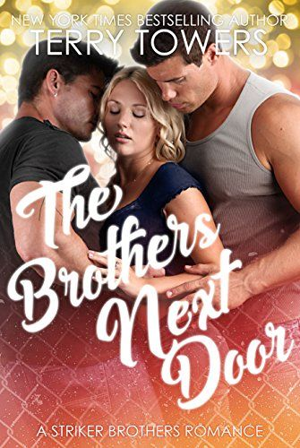 The Brothers Next Door A Striker Brothers Mfm Romance B Https