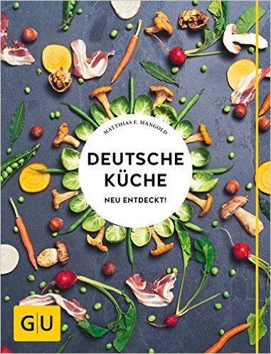 Deutsche Kuche Neu Entdeckt Gu Themenkochbuch Amazon De