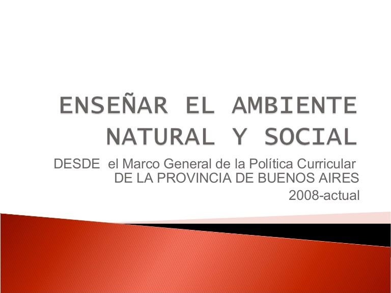 Encuadre de la enseñanza del Ambiente Natural y social, desde el ...