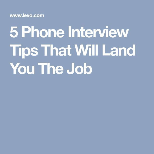 5 Phone Interview Tips That Will Land You The Job Phone, Job