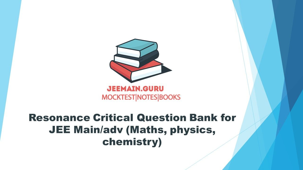 DOWNLOAD RESONANCE CRITICAL QUESTION BANK PDF It contains 189
