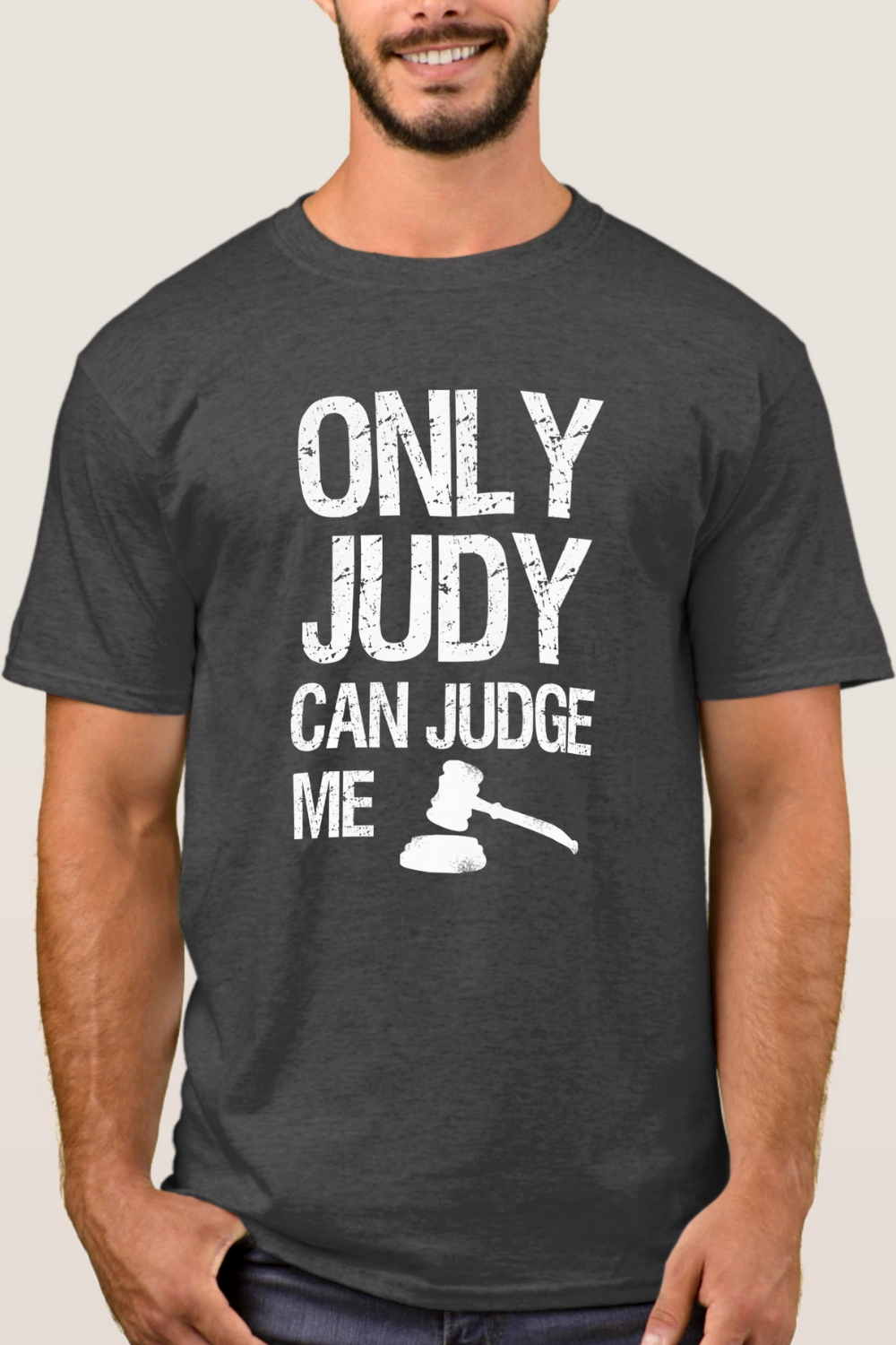 Only Judy Can Judge Me Funny Saying Mens Shirt Zazzle Com Mens