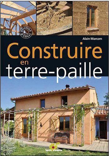 Amazon.fr - Construire en terre-paille - Alain Marcom - Livres