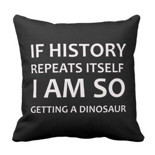 Funny Sarcastic Dinosaur Joke Throw Pillow