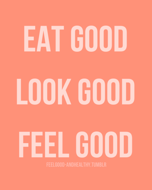 Eat Good Look Good Feel Good Quote Megsawesomewraps Fitness