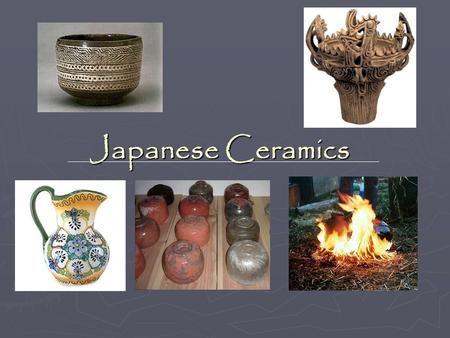 Japanese Ceramics. The Six Old Kilns Refers to the six traditional medieval pottery centers of Japan. Shigaraki Bizen Tanba Echizen Seto Tokoname.