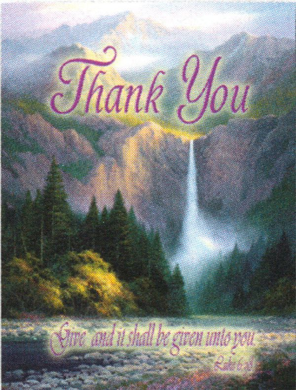 "Thank You - ""Give and it shall be given unto you."" ( Luke 6:38) KJV - Charles H. Pabst"