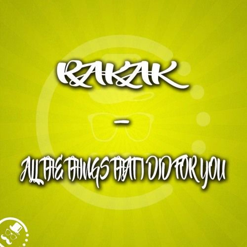 Rakak  All The Things That I Did For You
