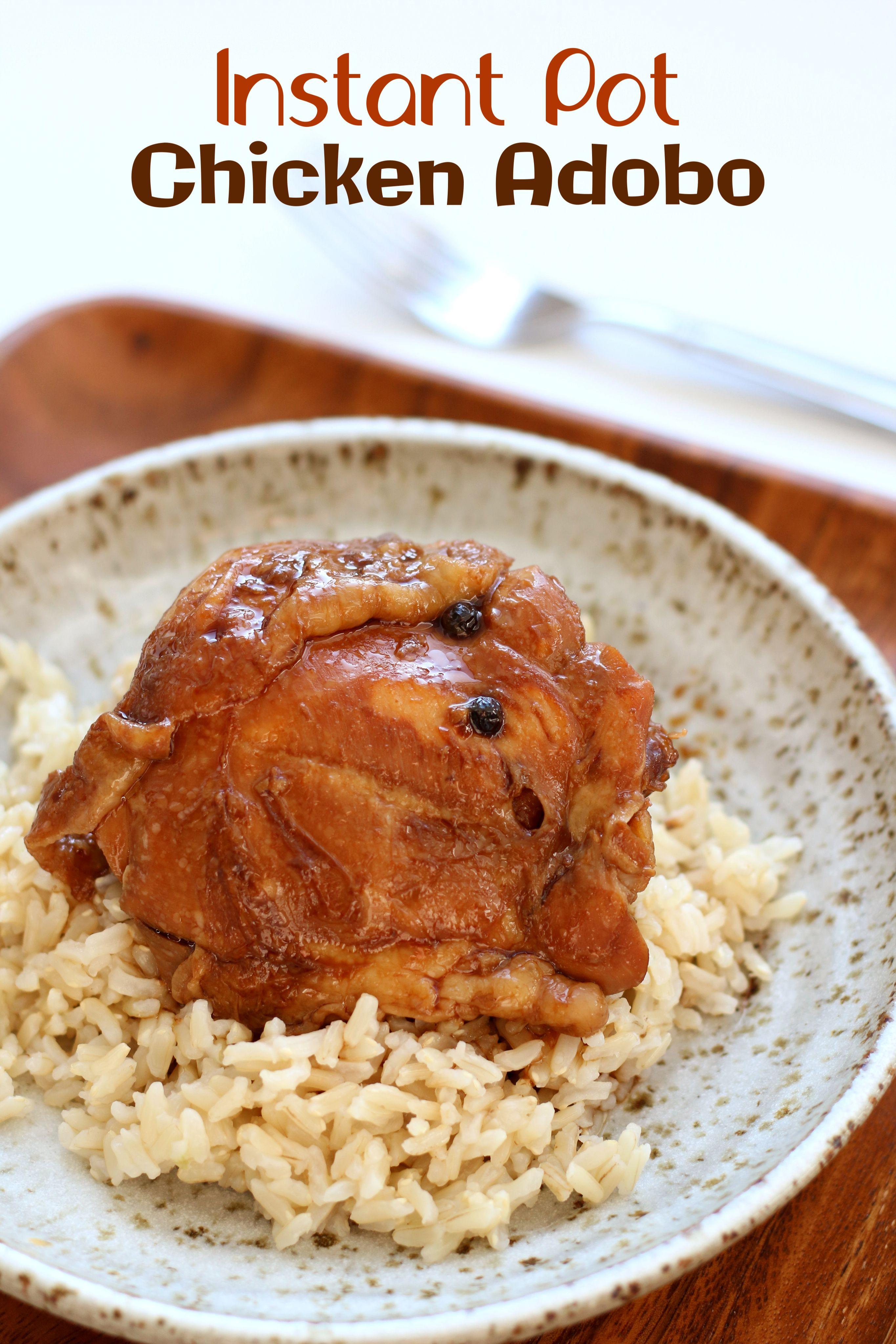 Instant Pot Chicken Adobo Recipe Instant Pot Dinner Recipes Food Recipes Cooking