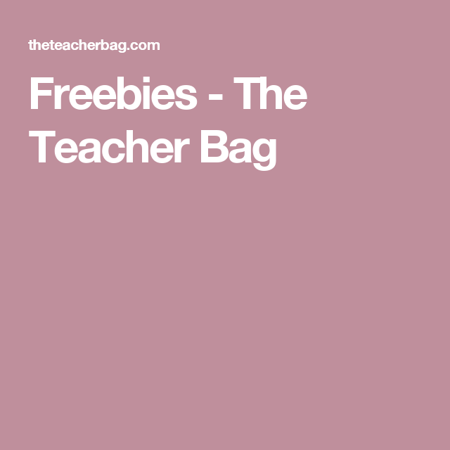 Freebies - The Teacher Bag