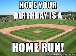 Baseball Home Run Birthday Meme Happy Birthday Baseball Baseball Birthday Baseball Birthday Party