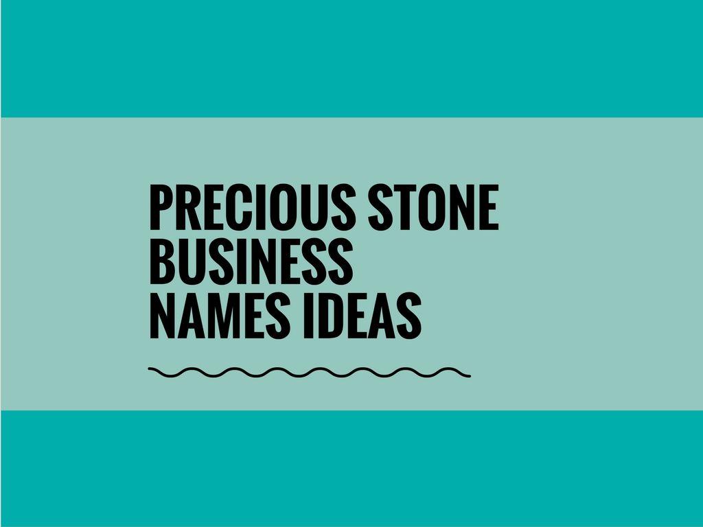 540 Creative Precious Gem Stone Business Names Business Names