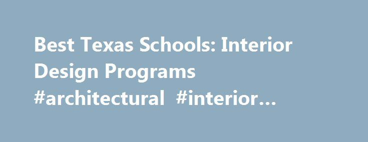 Best Texas Schools Interior Design Programs Architectural