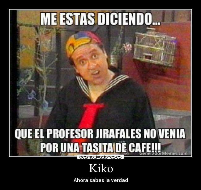 Jaja Kiko Funny Spanish Memes Happy Birthday Funny Ecards Funny Comments