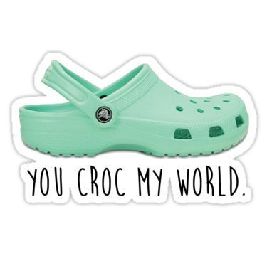 You Croc Me Up Sticker Quotes Sticker Croc Trendy Stickers Laptop Stickers Waterbottle Sticker Aesthetic Stickers Vinyl Stickers