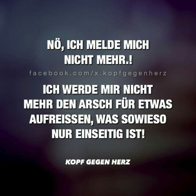 Nö, ich melde mich nicht mehr | Quotes | Quotes, Sayings