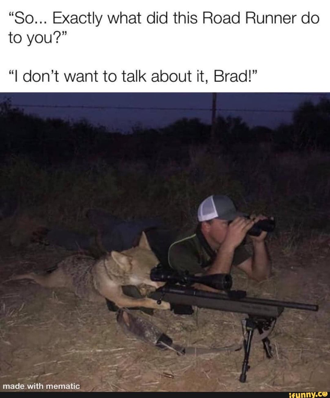 So Exactly What Did This Road Runner Do To You I Don T Want To Talk About It Brad Ifunny In 2021 Really Funny Memes Funny Relatable Memes Stupid Memes