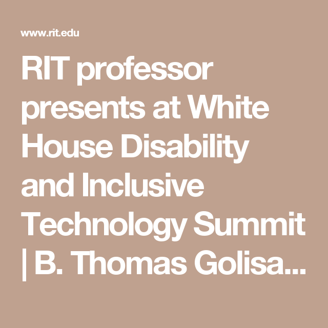 3e439b745d81b RIT professor presents at White House Disability and Inclusive Technology  Summit