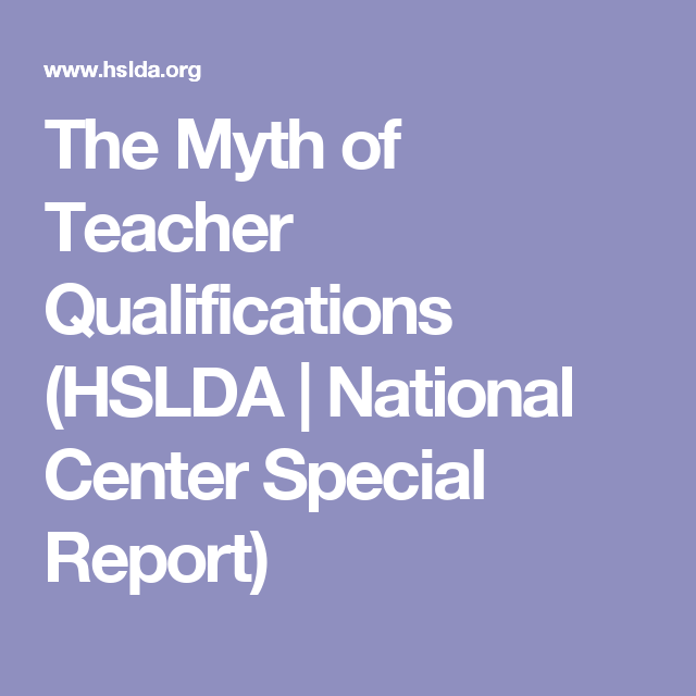 The Myth of Teacher Qualifications (HSLDA | National Center Special ...