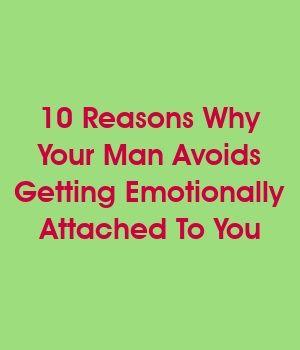 adca975445ca9993de77b600cc8d9316 - How To Get A Man Emotionally Attached To You