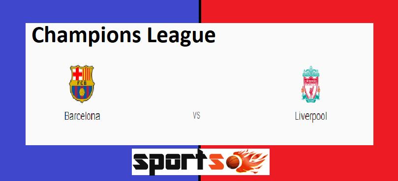 Barcelona vs Liverpool: Champions League semi-final ...