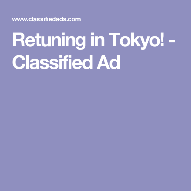 Retuning in Tokyo! - Classified Ad | Working from home
