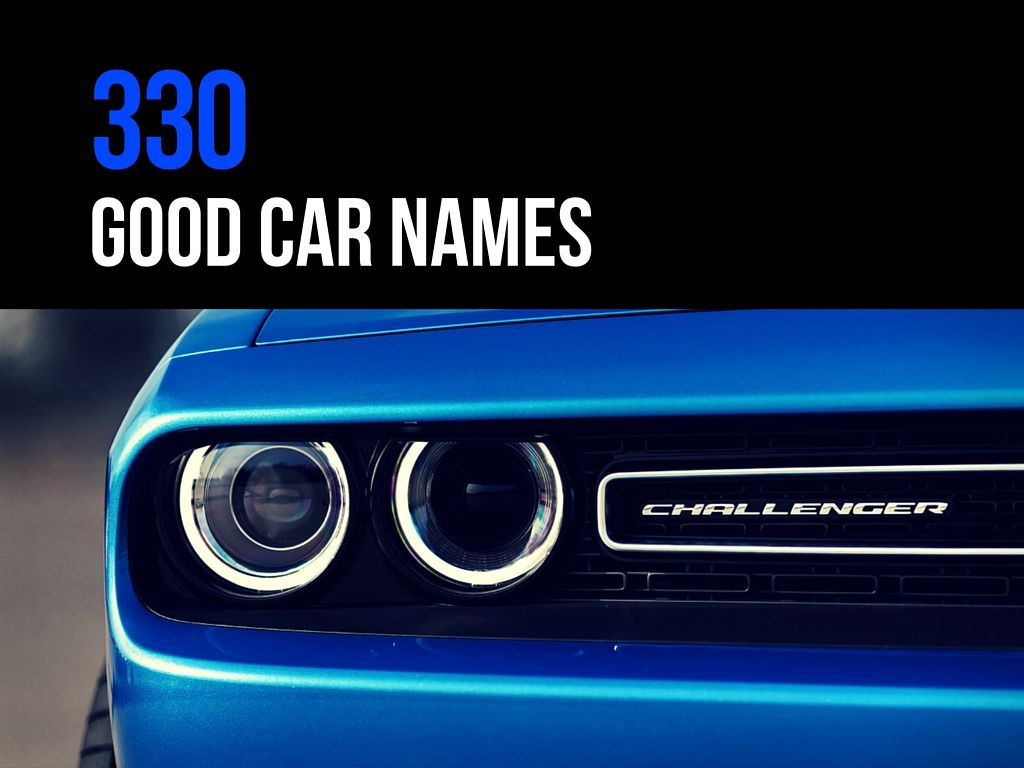 330 Good Car Names List Ideas Name You