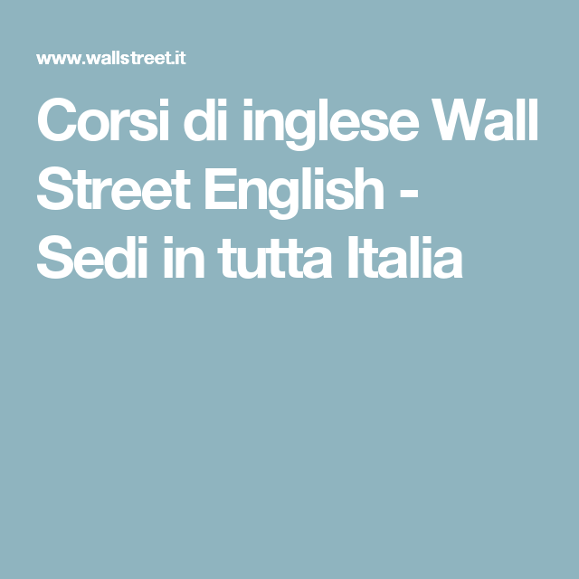corsi di inglese wall street english sedi in tutta on wall street english id=27280