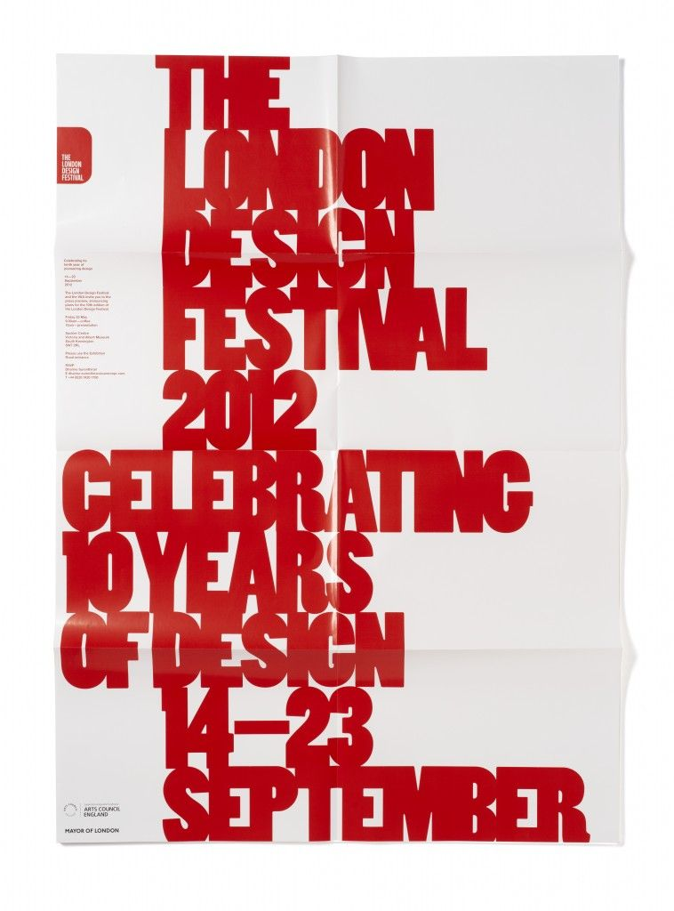 "LDF 2012   Lippa says, ""Yet again its been a pleasure to have collaborated with the London Design Festival on this year's graphics, but in particular working with Ben Evans and John Sorrell. The theme for this year was an obvious decision considering it is the Festival's tenth year. As with previous years we collectively agreed on a strong and bold execution of the theme by just concentrating on different ways of saying 10 – whether by using the numerals, symbol or the word itself."""