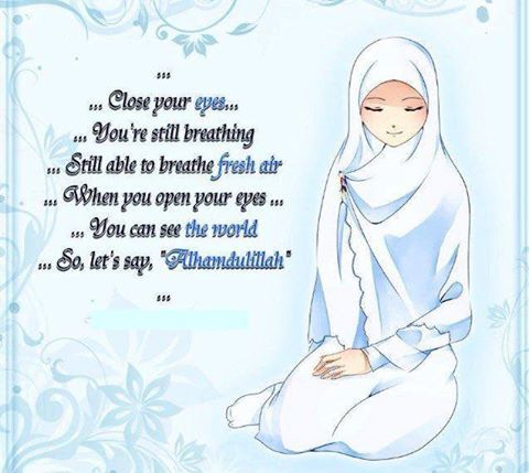 every breath is a gift from allah say alhamdulillah because you always have