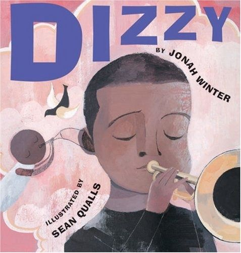 Dizzy by Jonah Winter, Illustrated by Sean Qualls