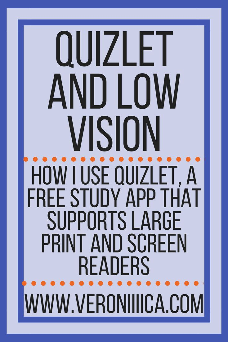 Quizlet For Low Vision Students Low vision, Vision