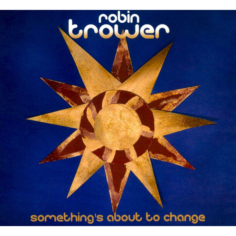 Robin Trower - Something's About To Change (CD) | Products