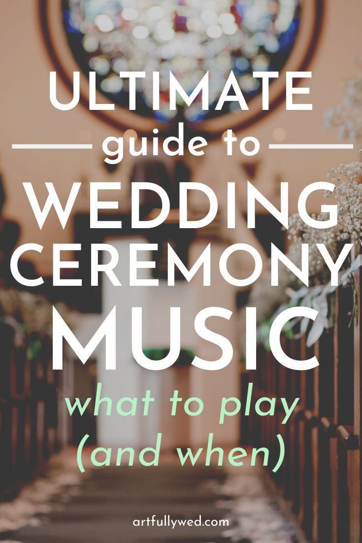 Ultimate Guide To Wedding Ceremony Music What To Play And When In 2020 Wedding Ceremony Music Ceremony Songs Wedding Ceremony Music Playlist