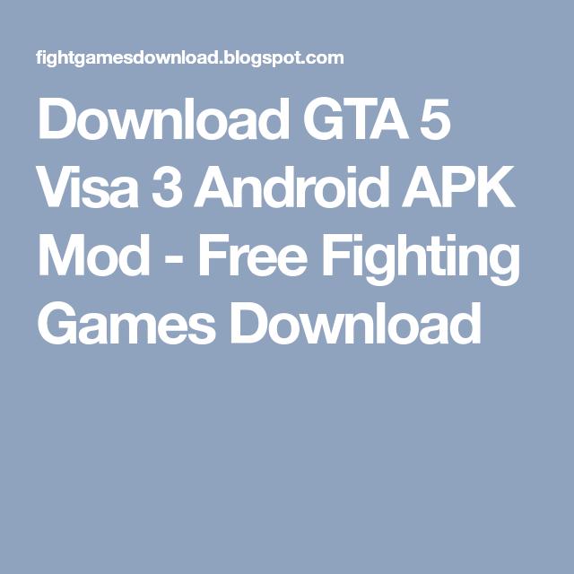 Download Gta 5 Visa 3 Android Apk Mod Free Fighting Games Download Download Games Gta Android Apk